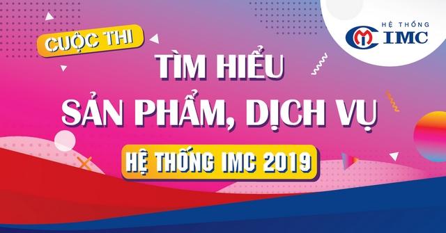IMC – Phát động cuộc thi Tìm hiểu sản phẩm, dịch vụ Hệ thống IMC 2019